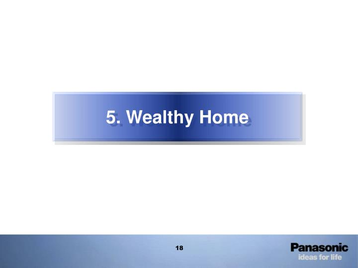5. Wealthy Home