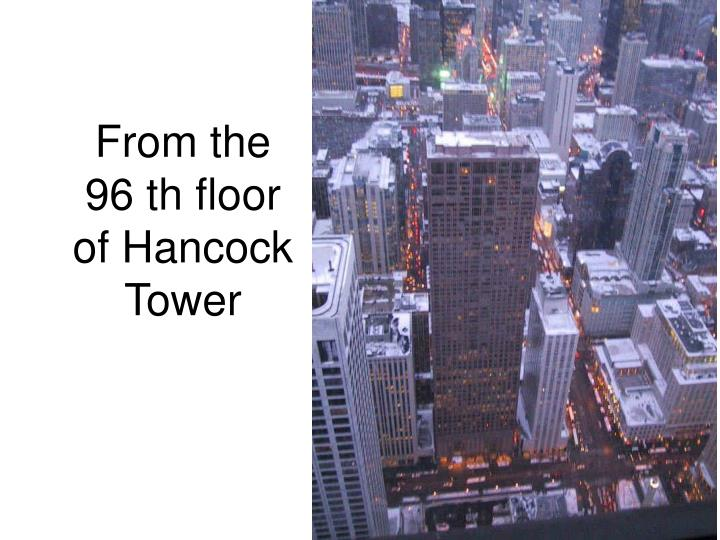 From the 96 th floor of hancock tower
