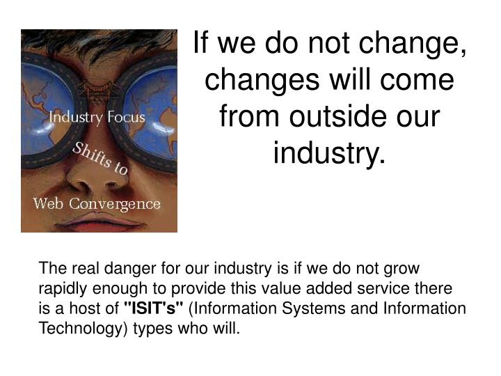If we do not change,