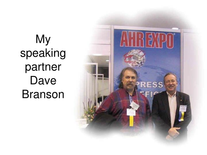 My speaking partner Dave Branson