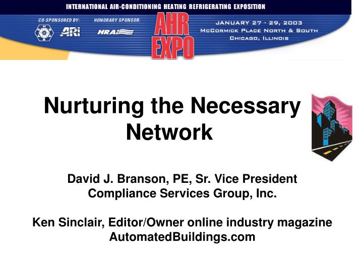 Nurturing the Necessary Network