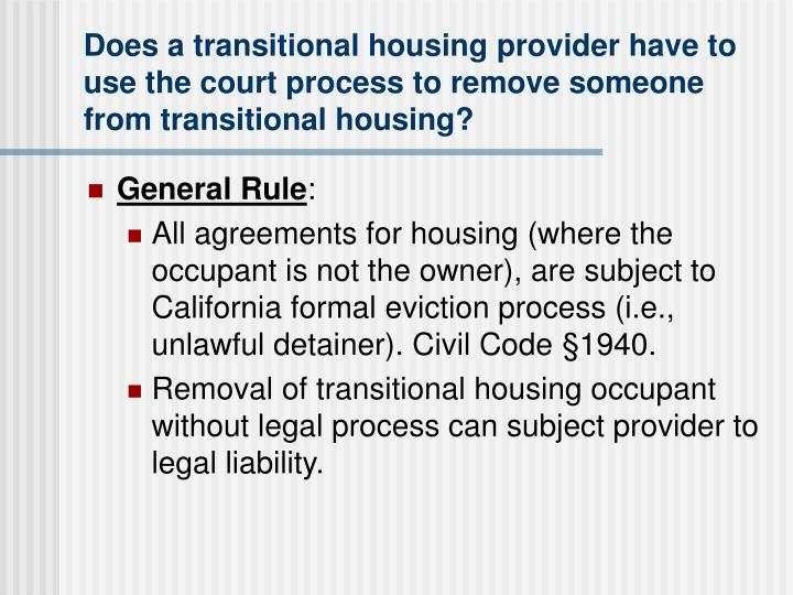 Does a transitional housing provider have to use the court process to remove someone from transitional housing?