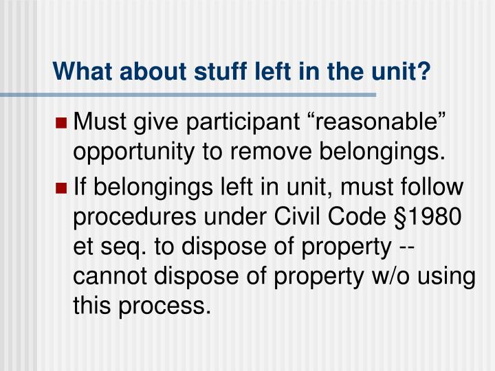 What about stuff left in the unit?