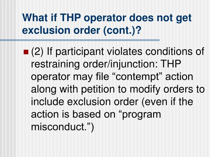 What if THP operator does not get exclusion order (cont.)?