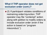 what if thp operator does not get exclusion order cont