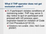 what if thp operator does not get exclusion order