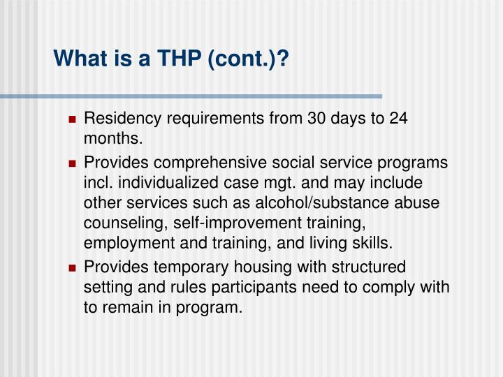 What is a THP (cont.)?