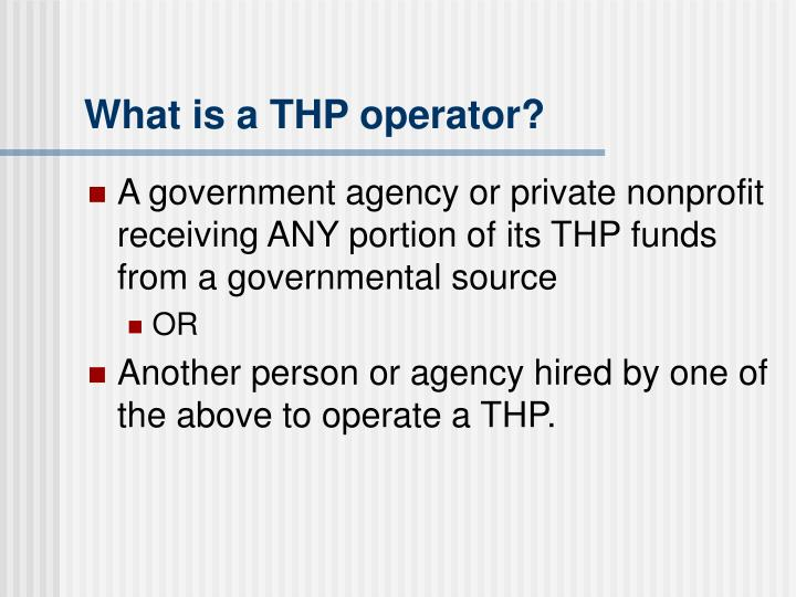 What is a THP operator?