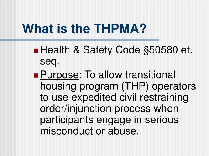 What is the THPMA?