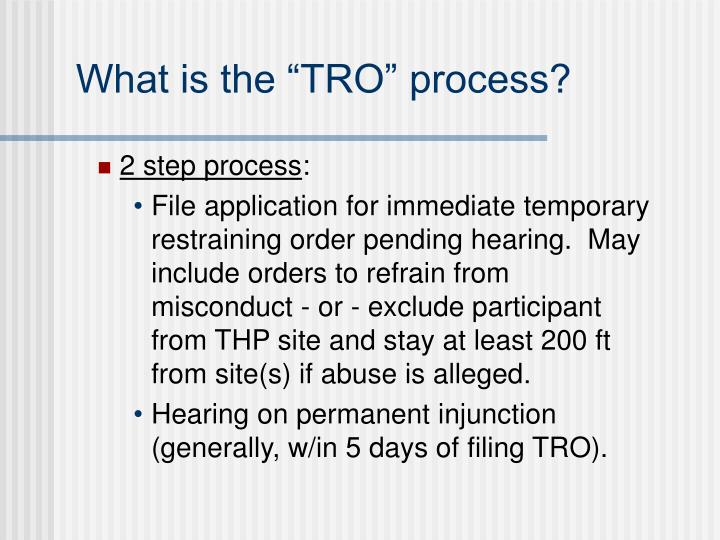 """What is the """"TRO"""" process?"""