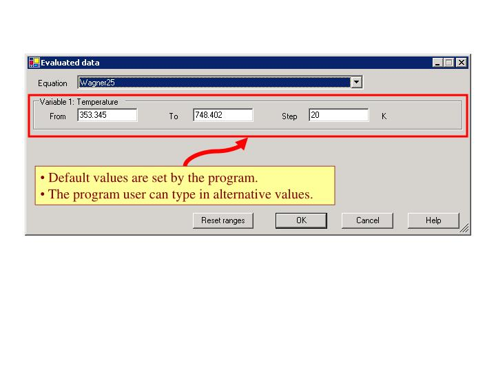 Default values are set by the program.