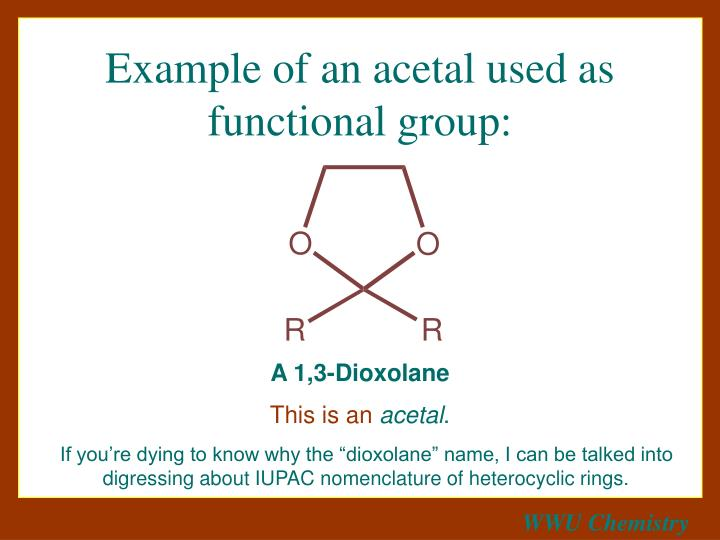 Example of an acetal used as functional group: