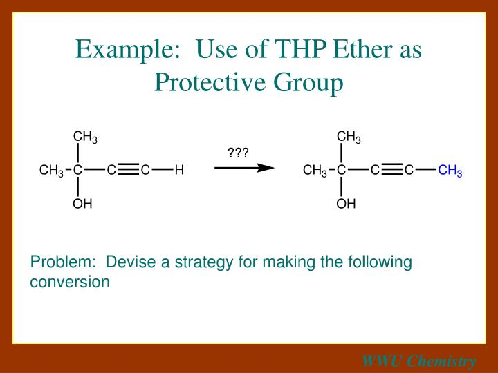 Example:  Use of THP Ether as Protective Group