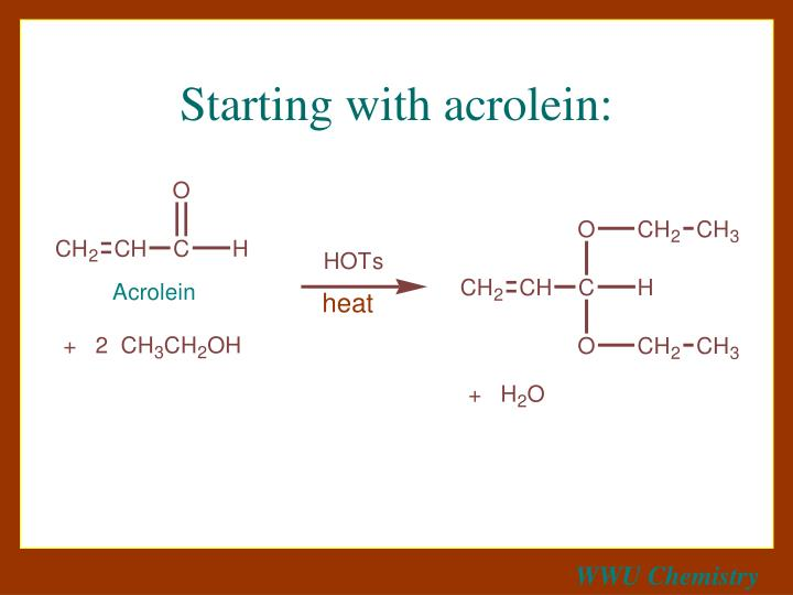 Starting with acrolein: