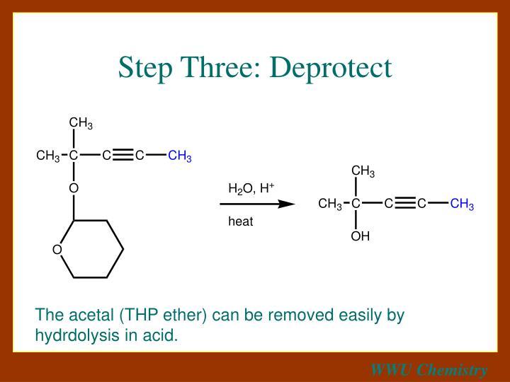 Step Three: Deprotect