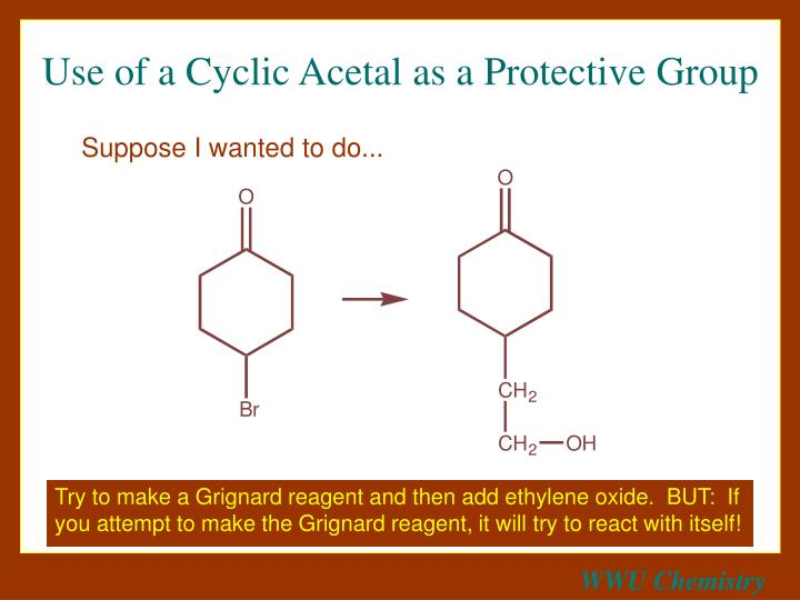 Use of a Cyclic Acetal as a Protective Group