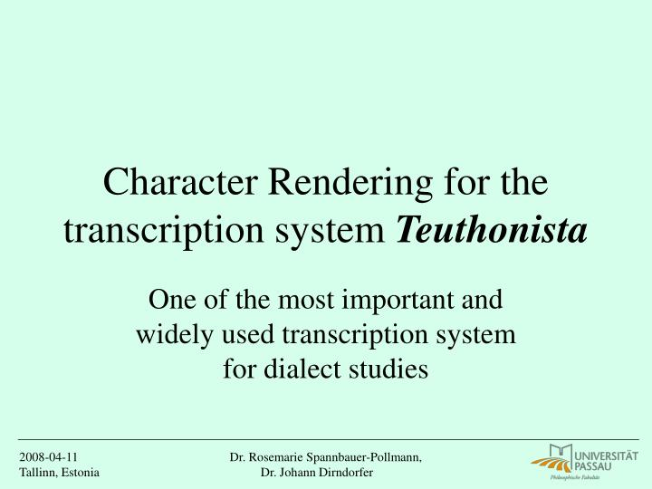 character rendering for the transcription system teuthonista