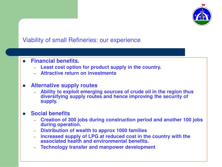 Viability of small Refineries: our experience