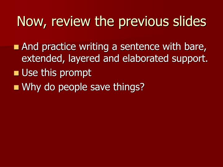 Now, review the previous slides