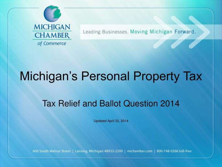 Michigan s personal property tax t ax relief and ballot question 2014 updated april 30 2014