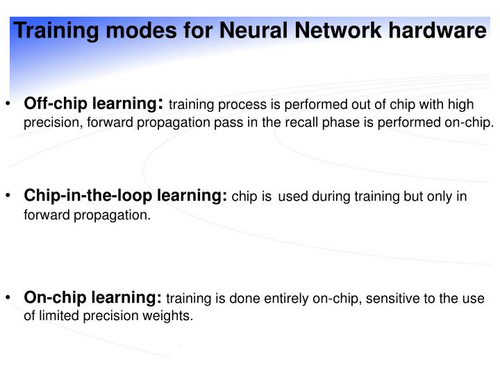 Training modes for Neural Network hardware