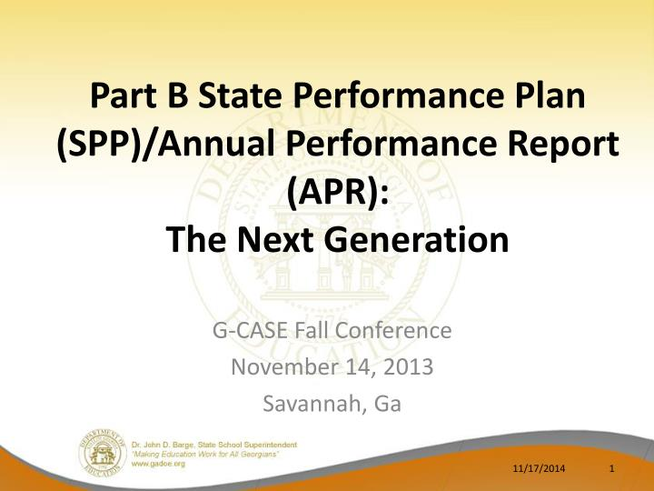 Part b state performance plan spp annual performance report apr the next generation