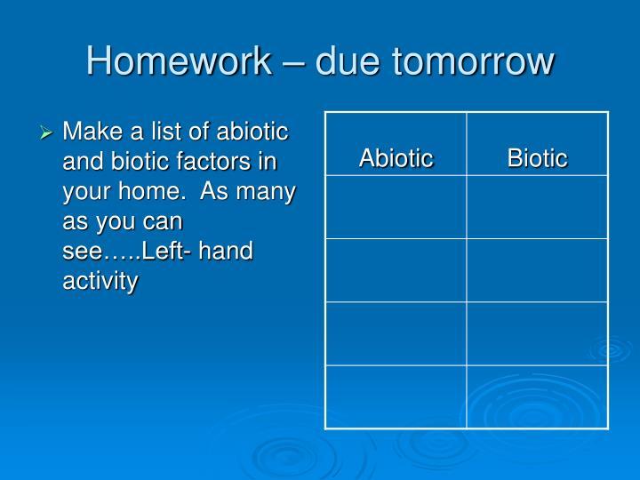 Homework – due tomorrow