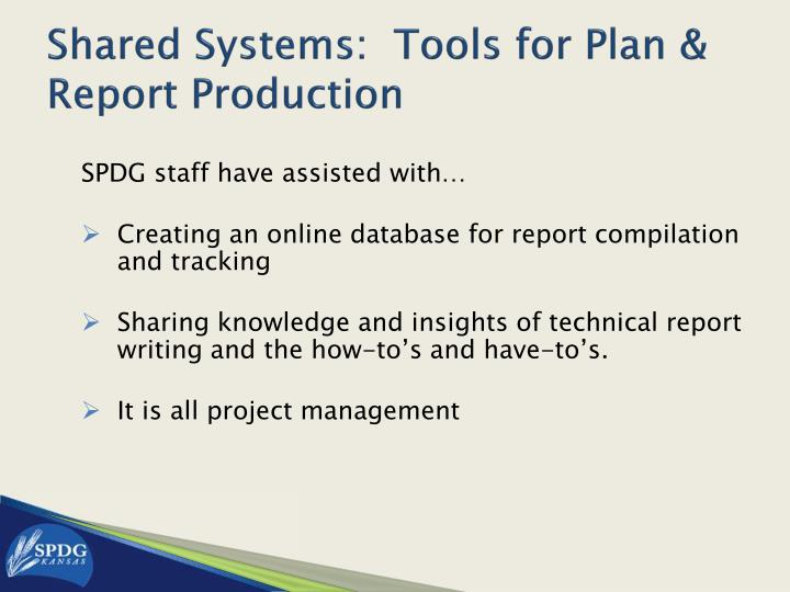 Shared Systems:  Tools for Plan & Report Production
