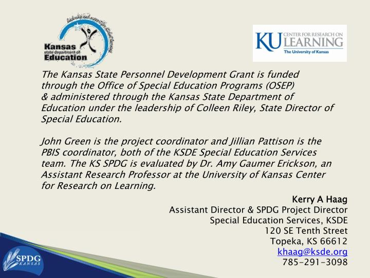 The Kansas State Personnel Development Grant is funded through the Office of Special Education Programs (OSEP)