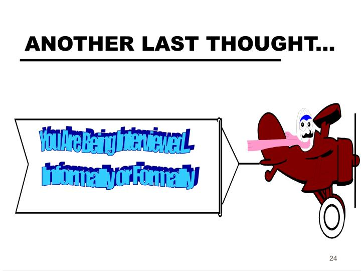 ANOTHER LAST THOUGHT...