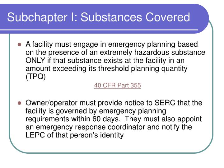 Subchapter I: Substances Covered