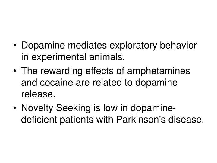 Dopamine mediates exploratory behavior in experimental animals.