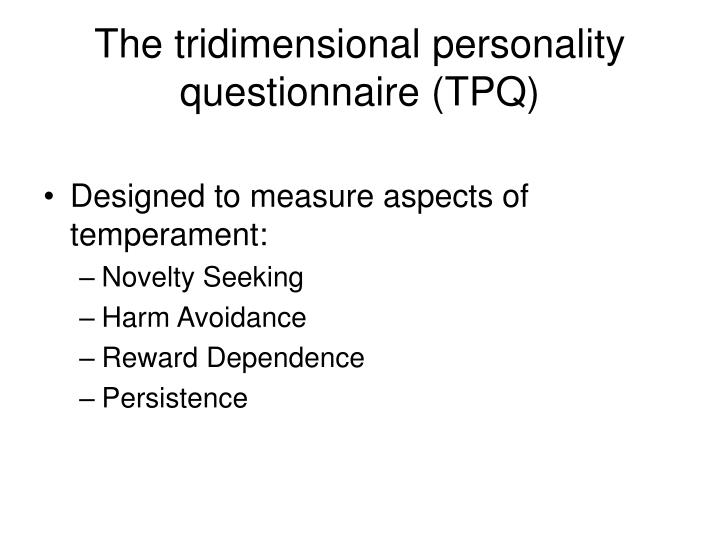 The tridimensional personality questionnaire (TPQ)