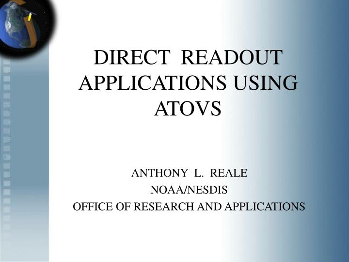 Direct readout applications using atovs