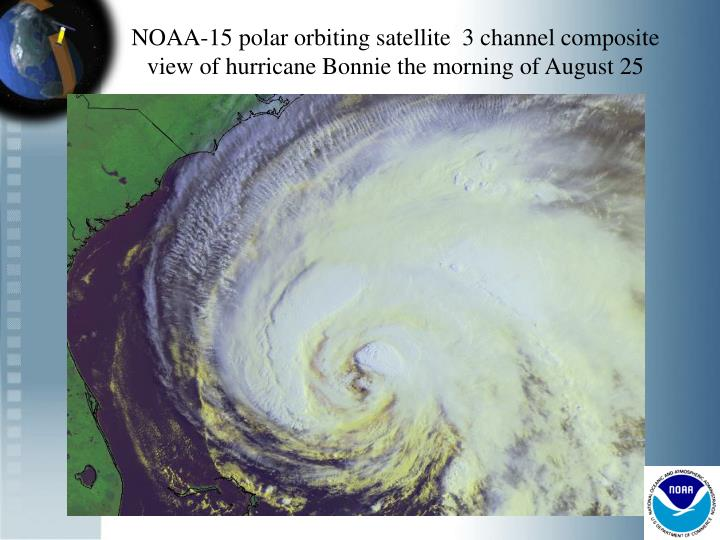 NOAA-15 polar orbiting satellite  3 channel composite view of hurricane Bonnie the morning of August 25