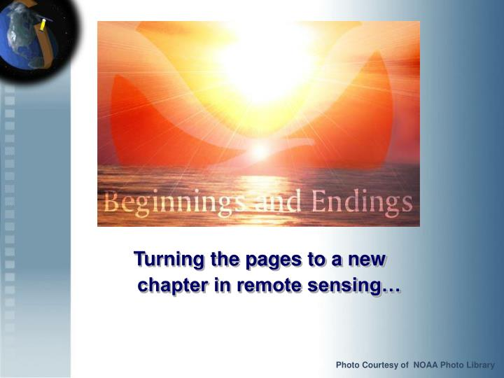 Turning the pages to a new chapter in remote sensing…