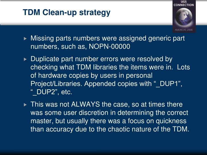 TDM Clean-up strategy