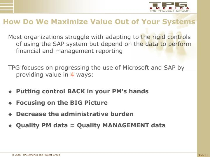 How Do We Maximize Value Out of Your Systems