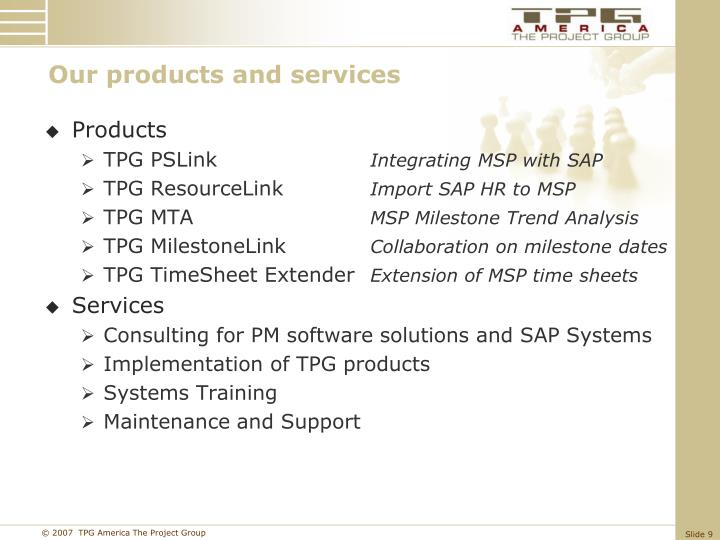 Our products and services