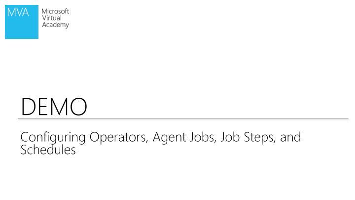 Configuring Operators, Agent Jobs, Job Steps,