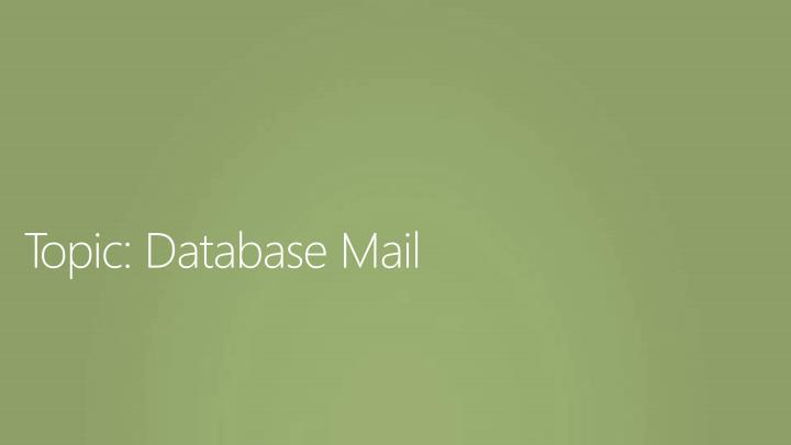 Topic: Database Mail