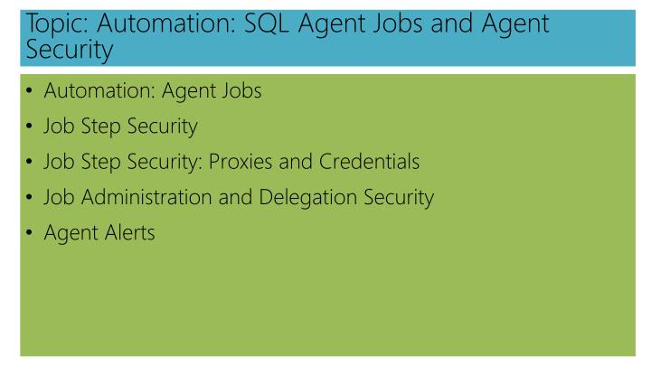 Topic: Automation: SQL Agent Jobs and Agent Security