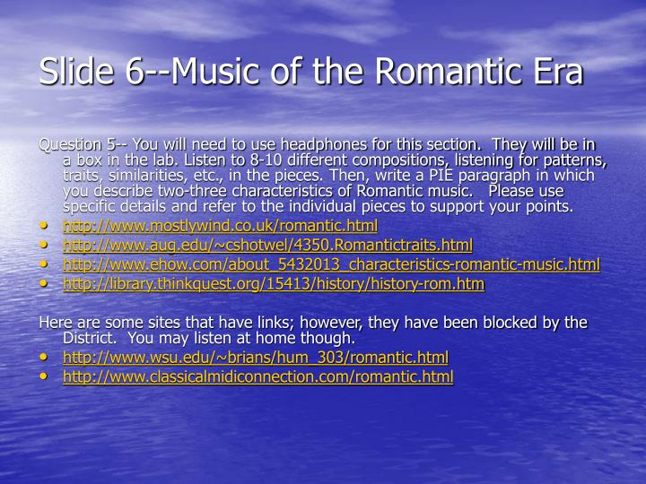 Slide 6--Music of the Romantic Era