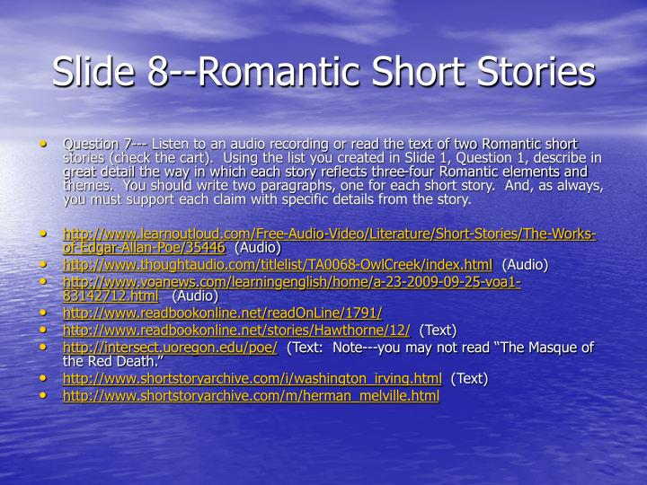 Slide 8--Romantic Short Stories