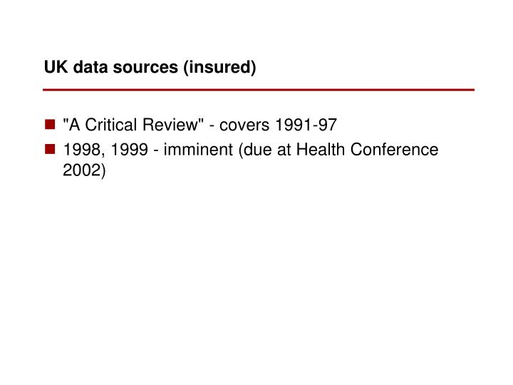 UK data sources (insured)