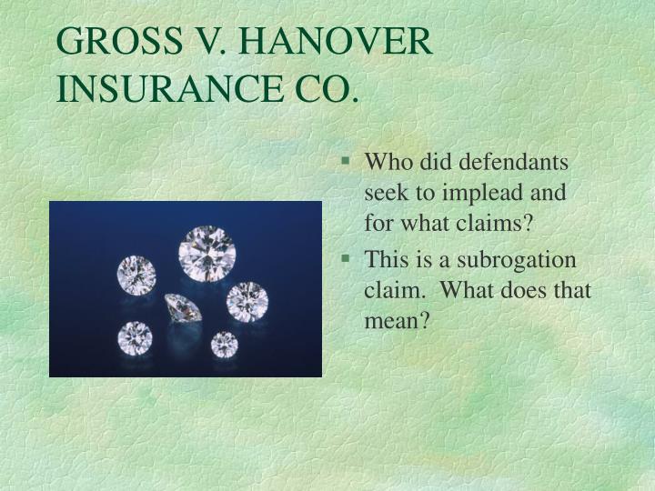 GROSS V. HANOVER INSURANCE CO.