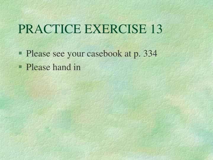 PRACTICE EXERCISE 13