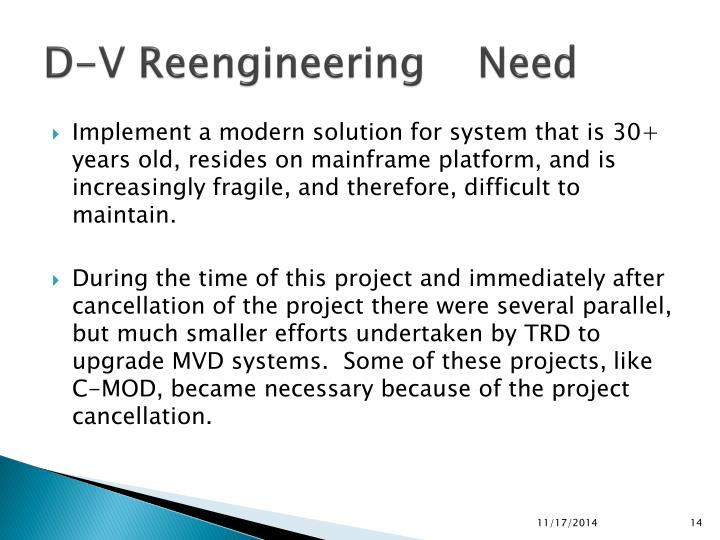 D-V Reengineering    Need