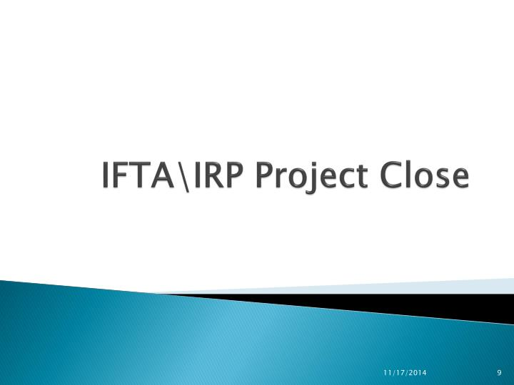 IFTA\IRP Project Close