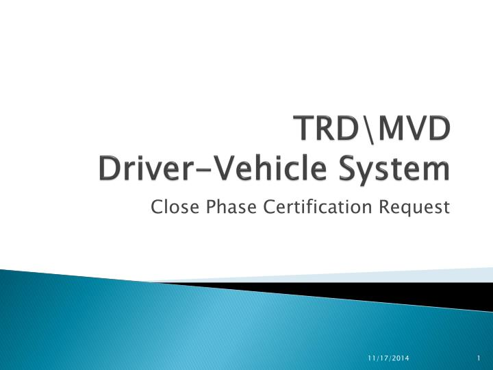 Trd mvd driver vehicle system